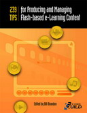 239 Tips for Producing and Managing Flash-based e-Learning Content