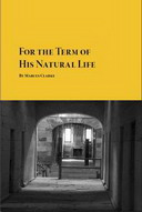 Free Classic Novel: For the Term of His Natural Life