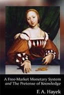 Free eBook: Free Market Monetary System & The Pretense of Knowledge