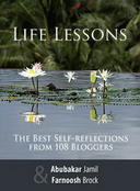 Life Lessons: The Best Self-Reflections From 108 Bloggers
