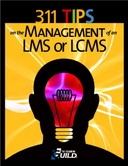 Free eLearning eBook: 311 Tips on the Management of an LMS or LCMS