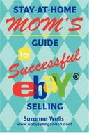 Free eBook: Stay-At-Home Mom's Guide to Successful eBay Selling