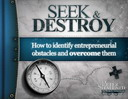 Free eBook: Seek & Destroy: How to identify entrepreneurial obstacles and overcome them