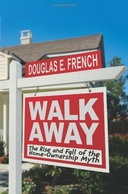 Free eBook Walk Away: The Rise and Fall of the Home-Ownership Myth